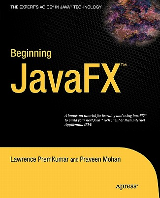 Beginning JavaFX By Premkumar, Lawrence/ Mohan, Praveen