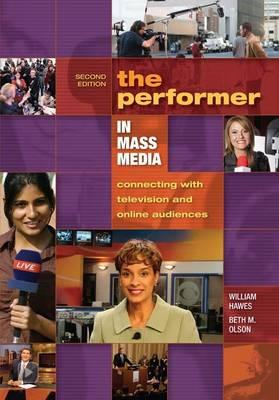 The Performer in Mass Media By Hawes, William